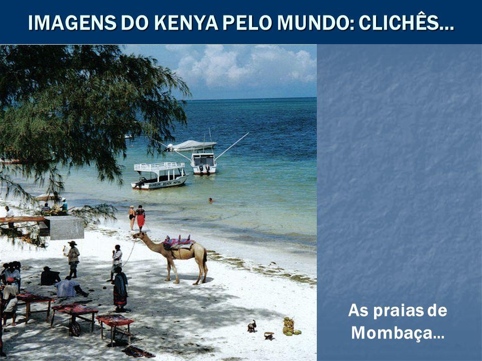 IMAGENS DO KENYA PELO MUNDO: CLICHÊS… As praias de Mombaça …