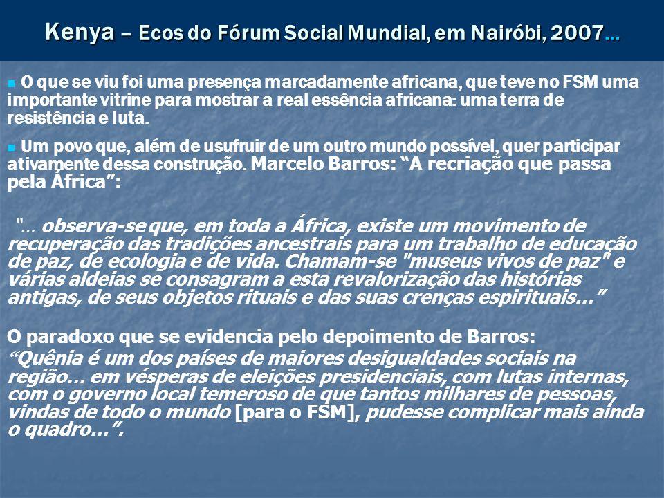 Kenya – Ecos do Fórum Social Mundial, em Nairóbi, 2007... O que se viu foi uma presença marcadamente africana, que teve no FSM uma importante vitrine