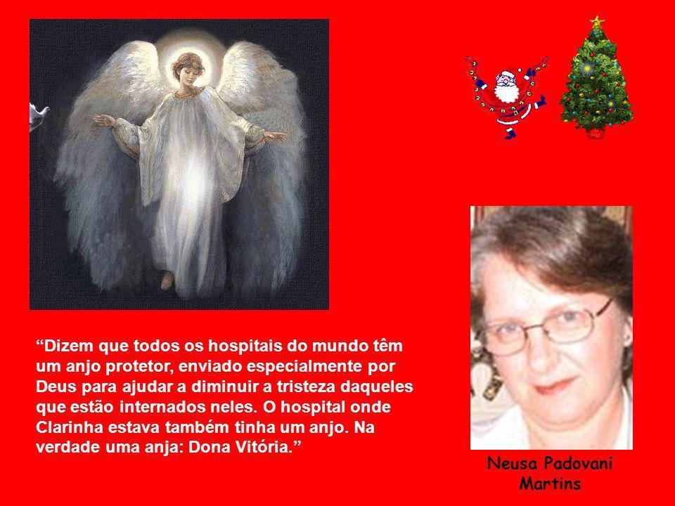 Dizem que todos os hospitais do mundo têm um anjo protetor, enviado especialmente por Deus para ajudar a diminuir a tristeza daqueles que estão intern