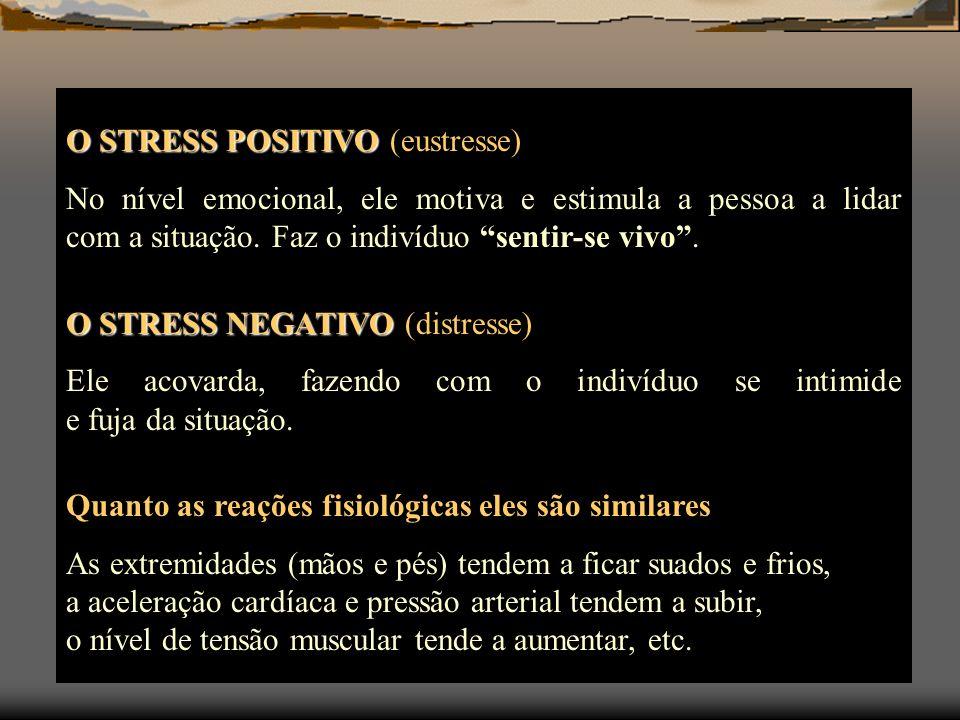 O STRESS POSITIVO O STRESS POSITIVO (eustresse) No nível emocional, ele motiva e estimula a pessoa a lidar com a situação. Faz o indivíduo sentir-se v