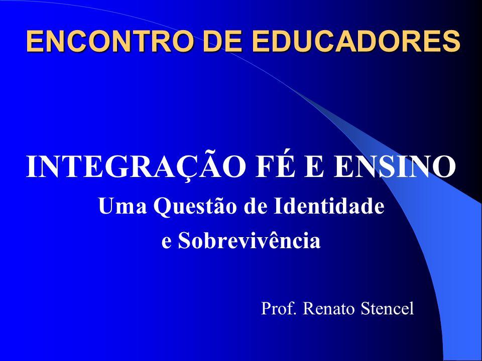 EDUCADOR = IFE QUATRO RELAÇÕES POSSÍVEIS 1.