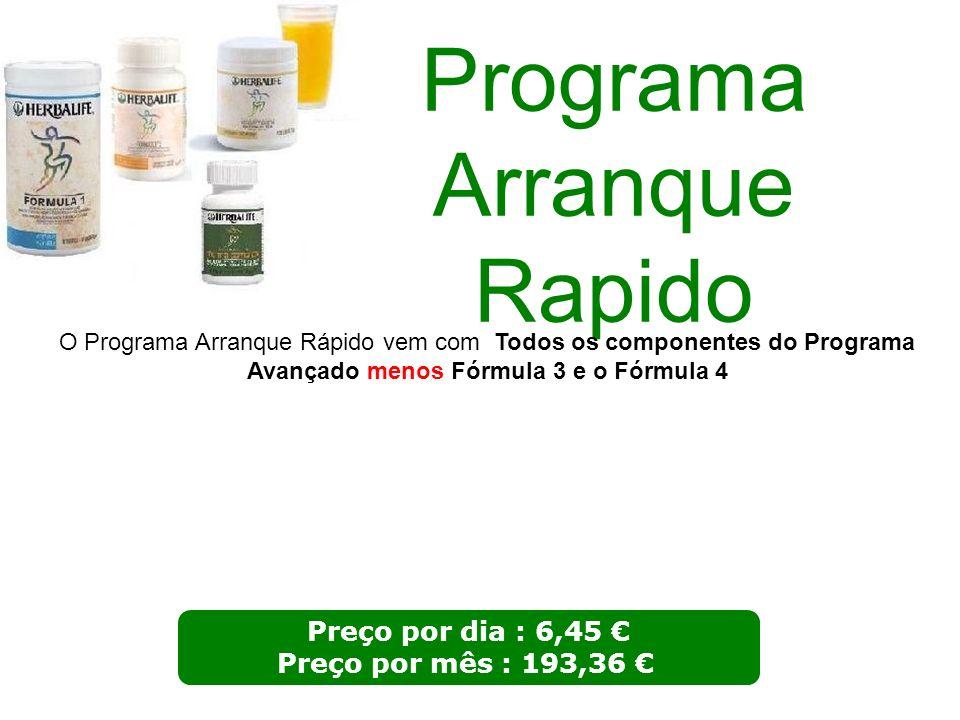 Programa Arranque Rapido Preço por dia : 6,45 Preço por mês : 193,36 O Programa Arranque Rápido vem com Todos os componentes do Programa Avançado meno