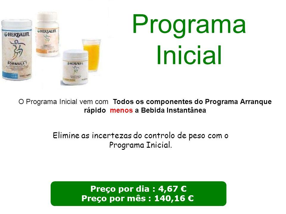 Programa Inicial Preço por dia : 4,67 Preço por mês : 140,16 O Programa Inicial vem com Todos os componentes do Programa Arranque rápido menos a Bebid
