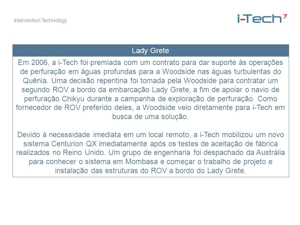 Intervention Technology Lady Grete Em 2006, a i-Tech foi premiada com um contrato para dar suporte às operações de perfuração em águas profundas para