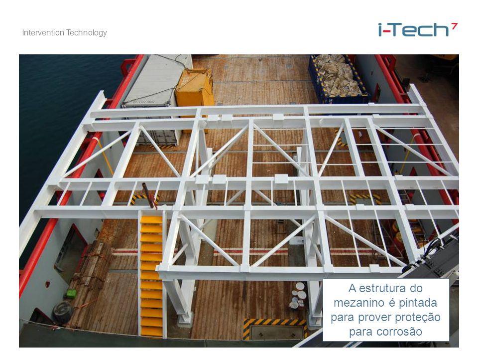 Intervention Technology A estrutura do mezanino é pintada para prover proteção para corrosão