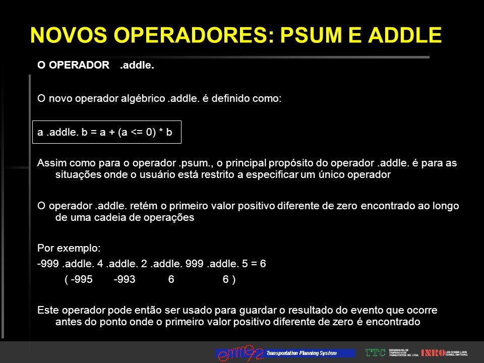NOVOS OPERADORES: PSUM E ADDLE O OPERADOR.addle. O novo operador algébrico.addle.