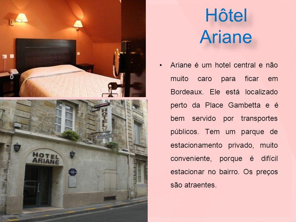 Hôtel Ariane Ariane é um hotel central e não muito caro para ficar em Bordeaux. Ele está localizado perto da Place Gambetta e é bem servido por transp