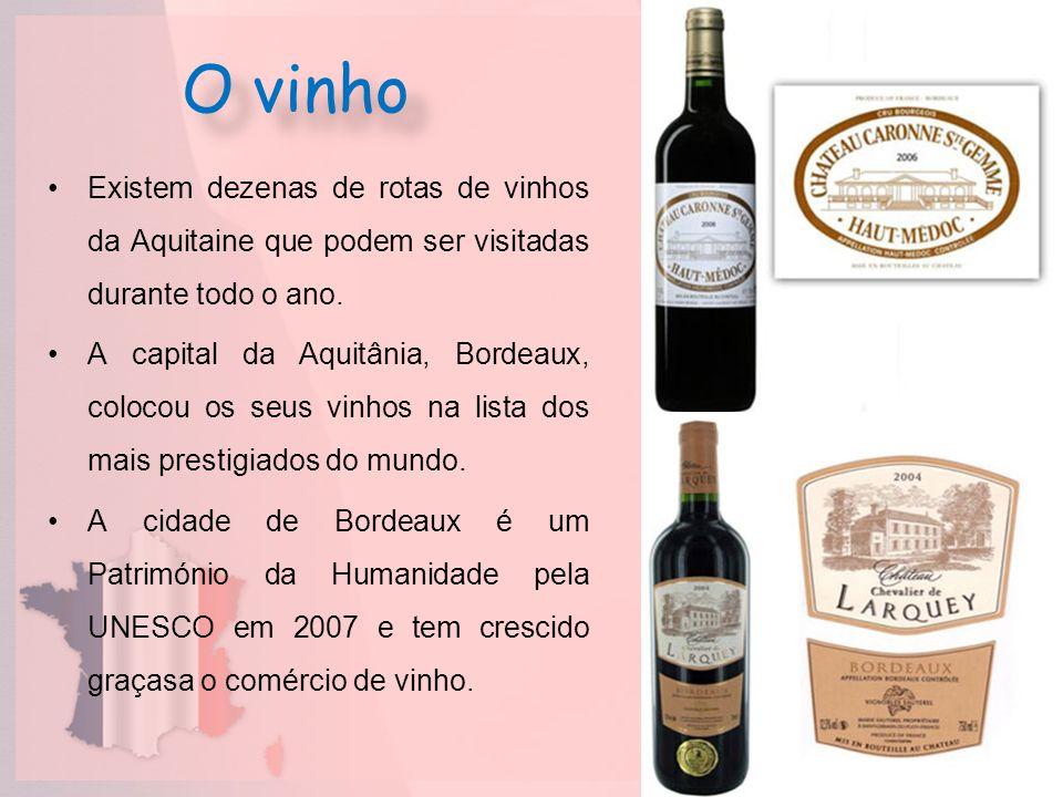 O vinho Existem dezenas de rotas de vinhos da Aquitaine que podem ser visitadas durante todo o ano. A capital da Aquitânia, Bordeaux, colocou os seus