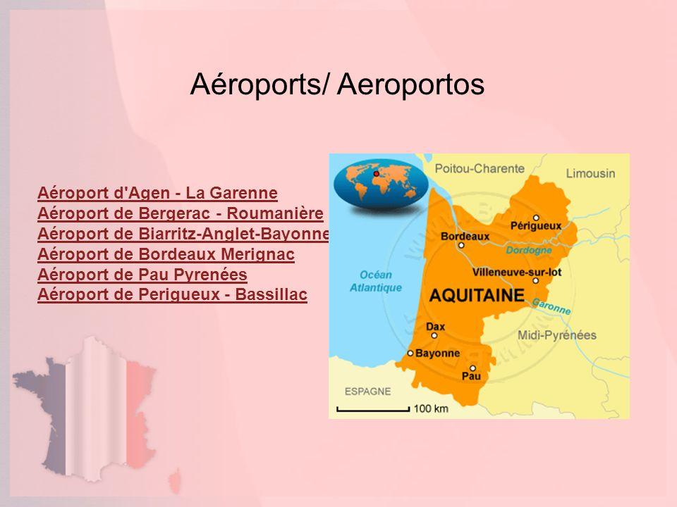 Aéroports/ Aeroportos Aéroport d'Agen - La Garenne Aéroport de Bergerac - Roumanière Aéroport de Biarritz-Anglet-Bayonne Aéroport de Bordeaux Merignac