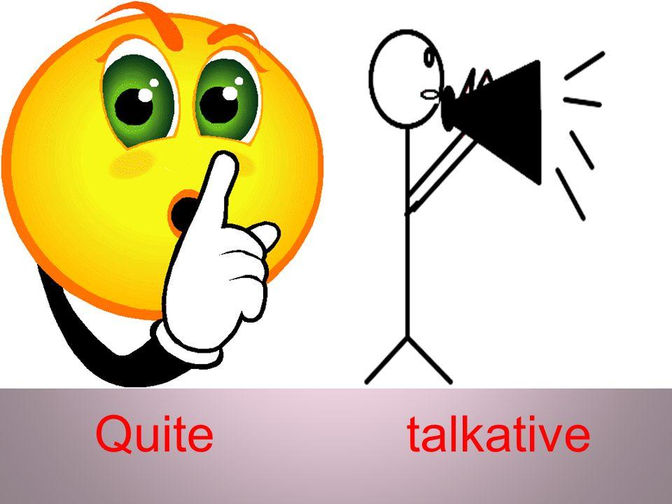 Quitetalkative