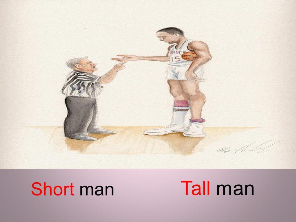 Short man Tall man
