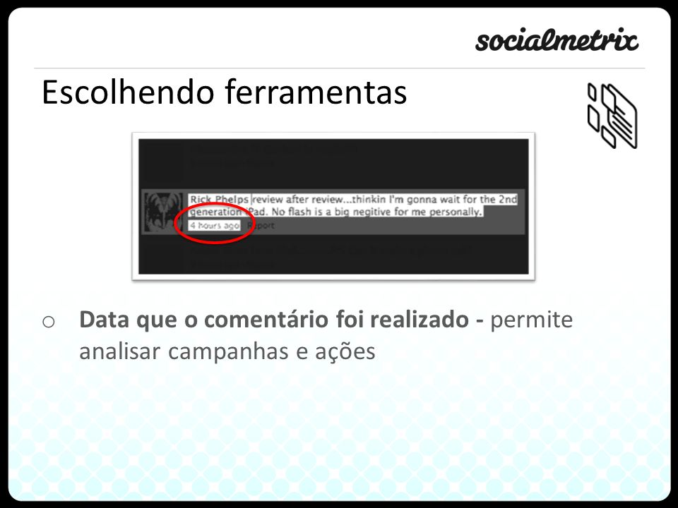 Escolhendo ferramentas o Data que o comentário foi realizado - permite analisar campanhas e ações