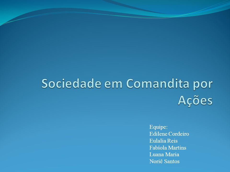 Equipe: Edilene Cordeiro Eulalia Reis Fabíola Martins Luana Maria Noriê Santos