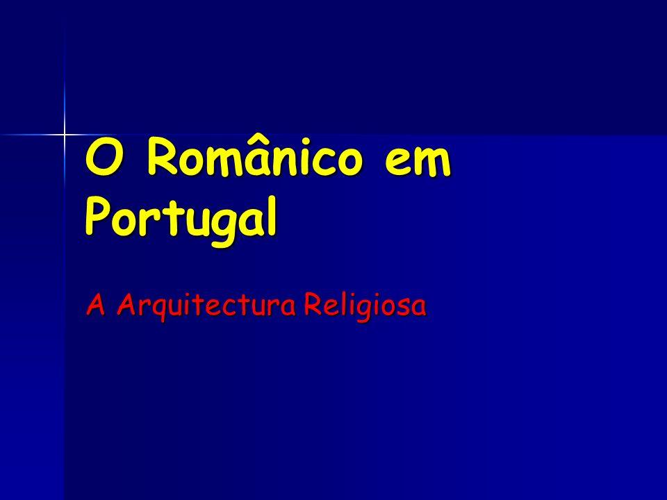 O Românico em Portugal A Arquitectura Religiosa