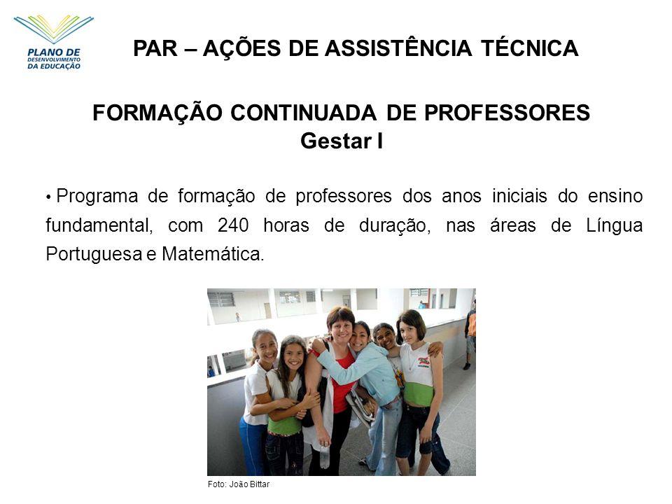 FORMAÇÃO CONTINUADA DE PROFESSORES Gestar I Programa de formação de professores dos anos iniciais do ensino fundamental, com 240 horas de duração, nas