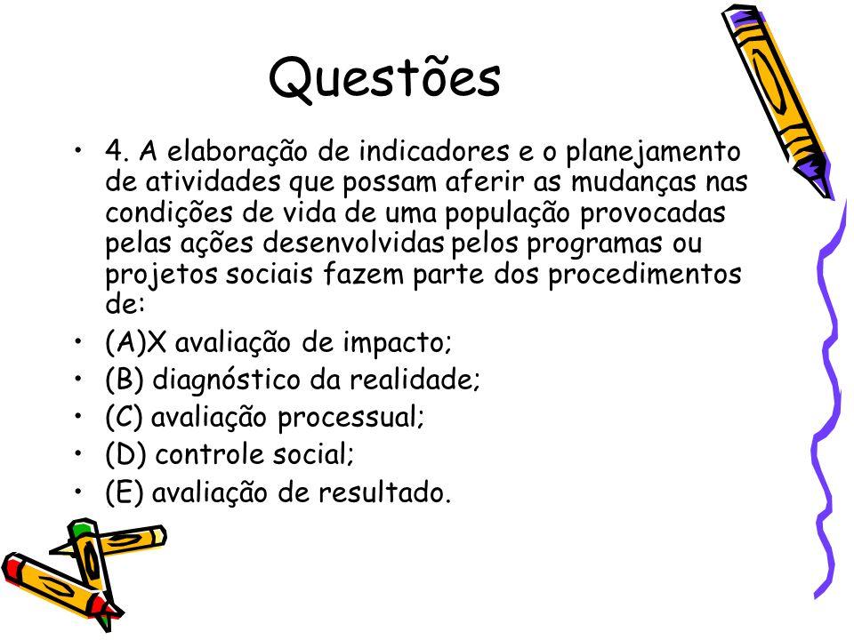 Questões 4. A elaboração de indicadores e o planejamento de atividades que possam aferir as mudanças nas condições de vida de uma população provocadas