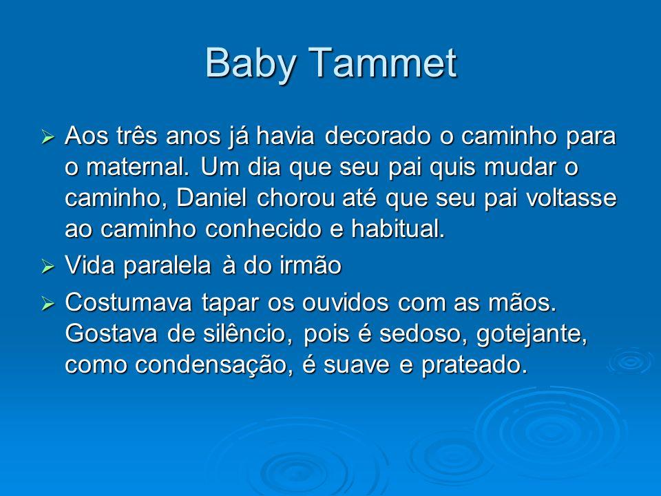 Baby Tammet Aos três anos já havia decorado o caminho para o maternal. Um dia que seu pai quis mudar o caminho, Daniel chorou até que seu pai voltasse