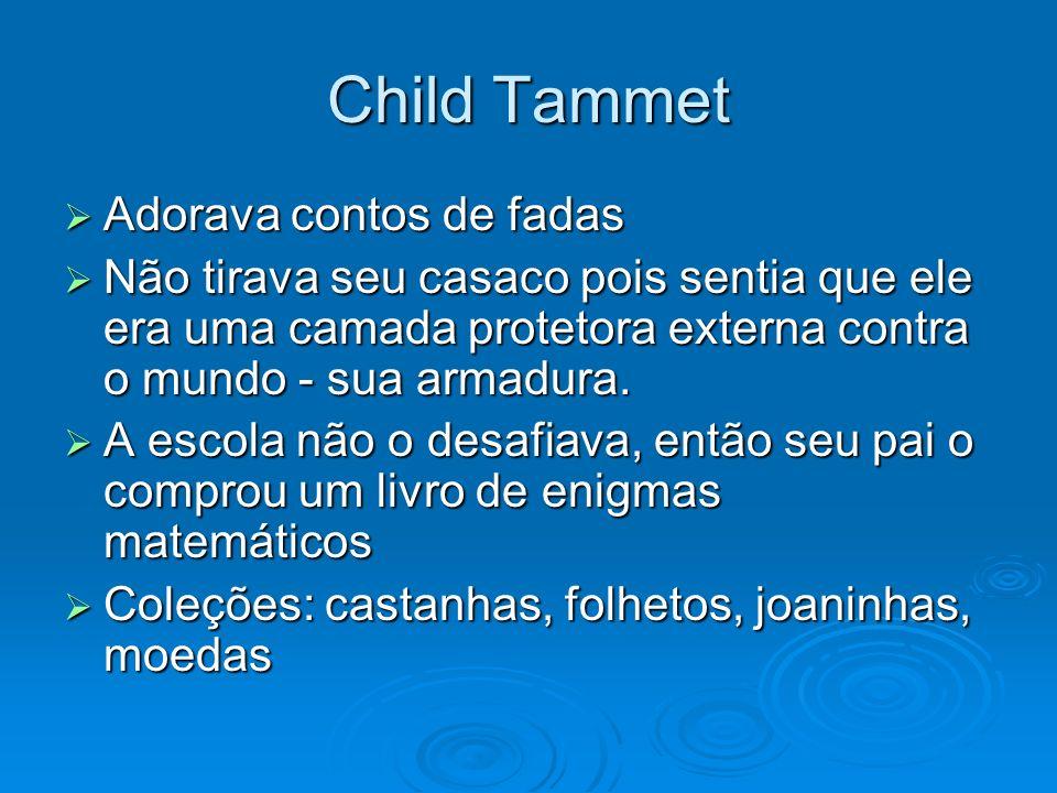 Child Tammet Adorava contos de fadas Adorava contos de fadas Não tirava seu casaco pois sentia que ele era uma camada protetora externa contra o mundo