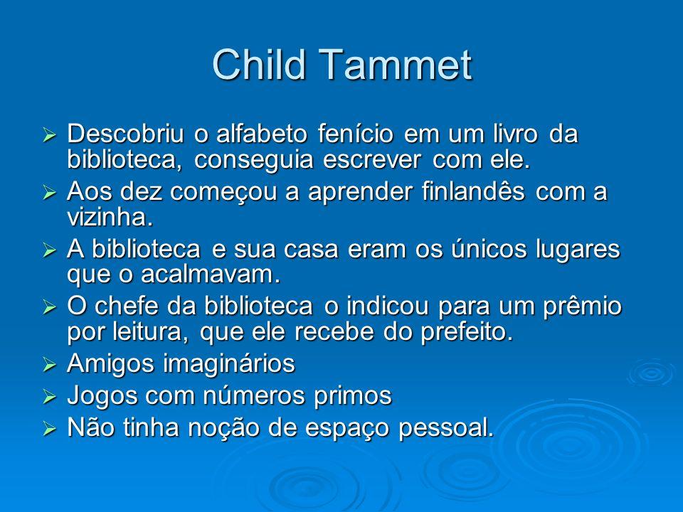 Child Tammet Descobriu o alfabeto fenício em um livro da biblioteca, conseguia escrever com ele. Descobriu o alfabeto fenício em um livro da bibliotec