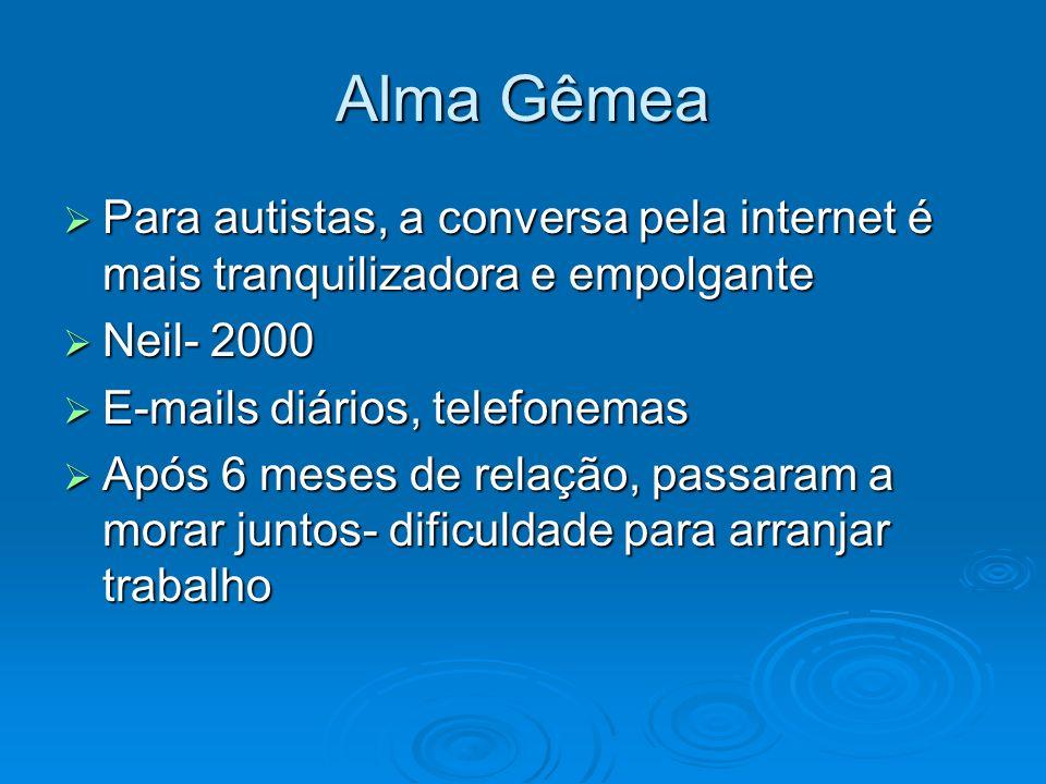 Alma Gêmea Para autistas, a conversa pela internet é mais tranquilizadora e empolgante Para autistas, a conversa pela internet é mais tranquilizadora