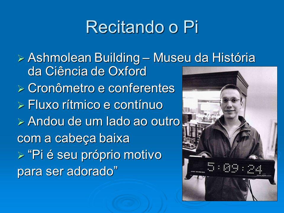 Recitando o Pi Ashmolean Building – Museu da História da Ciência de Oxford Ashmolean Building – Museu da História da Ciência de Oxford Cronômetro e co