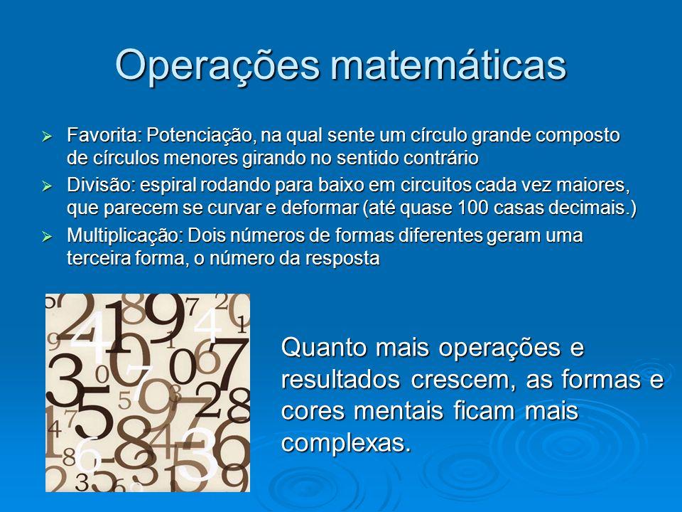 Operações matemáticas Favorita: Potenciação, na qual sente um círculo grande composto de círculos menores girando no sentido contrário Favorita: Poten