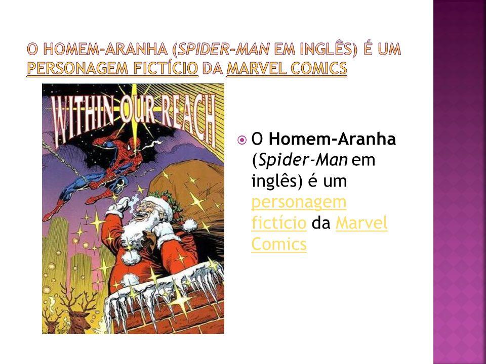 O Homem-Aranha (Spider-Man em inglês) é um personagem fictício da Marvel Comics personagem fictícioMarvel Comics