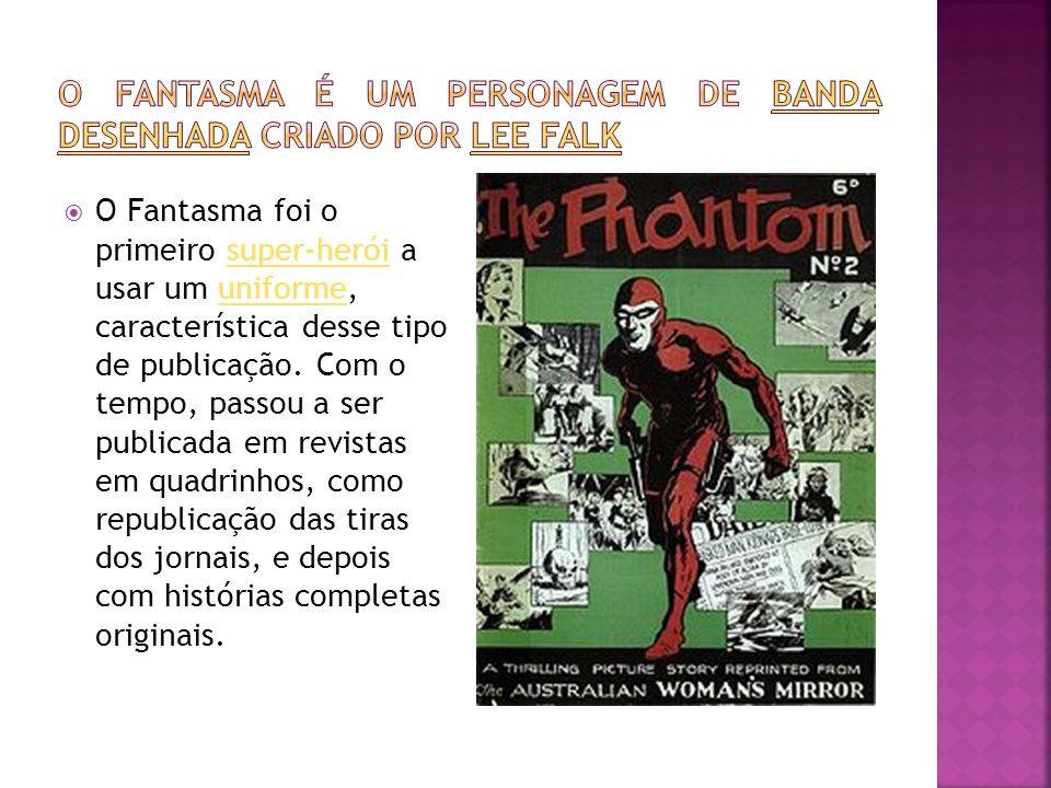 O Fantasma foi o primeiro super-herói a usar um uniforme, característica desse tipo de publicação. Com o tempo, passou a ser publicada em revistas em