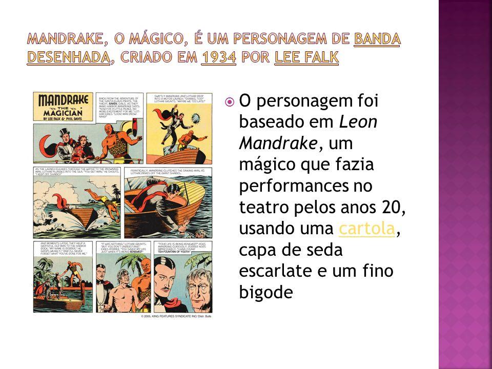 O personagem foi baseado em Leon Mandrake, um mágico que fazia performances no teatro pelos anos 20, usando uma cartola, capa de seda escarlate e um f