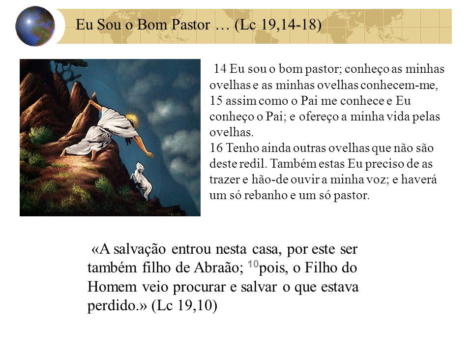 14 Eu sou o bom pastor; conheço as minhas ovelhas e as minhas ovelhas conhecem-me, 15 assim como o Pai me conhece e Eu conheço o Pai; e ofereço a minh
