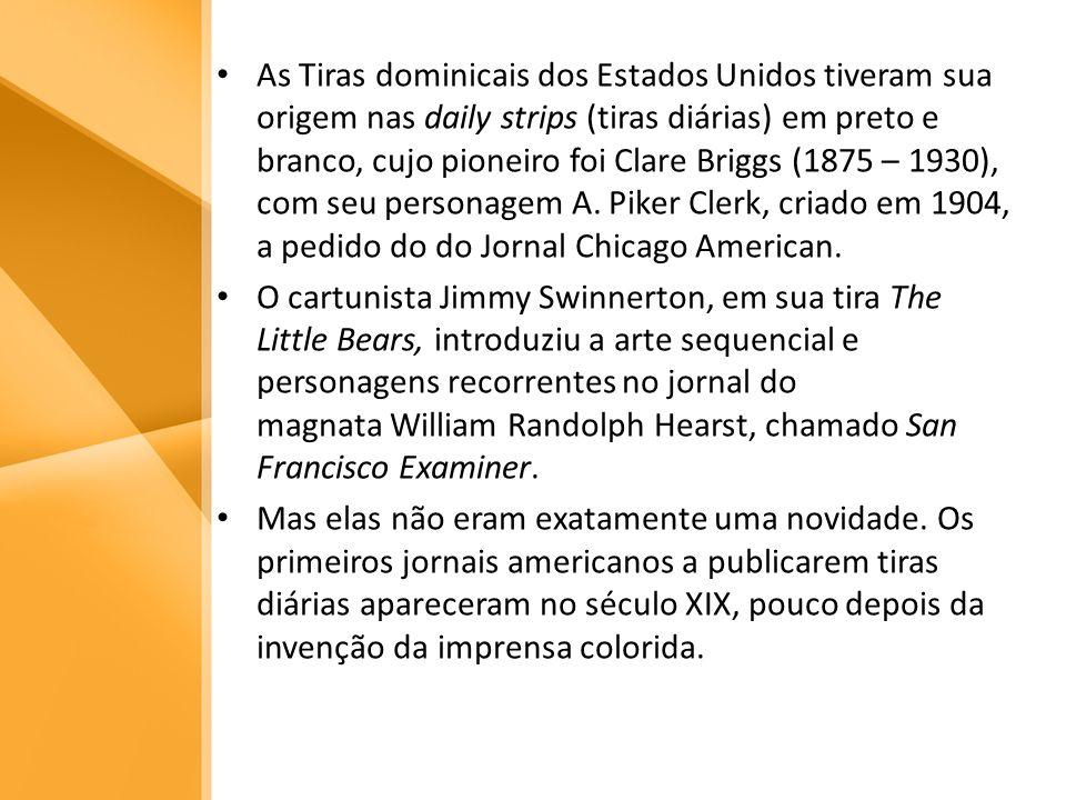 As Tiras dominicais dos Estados Unidos tiveram sua origem nas daily strips (tiras diárias) em preto e branco, cujo pioneiro foi Clare Briggs (1875 – 1