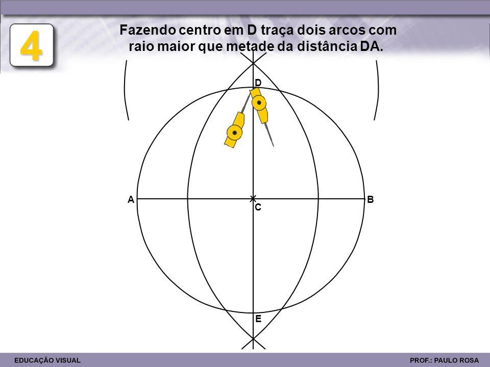 AB 5 Fazendo centro em A e B, traça dois arcos com o mesmo raio, de forma a intersectar os arcos anteriores.