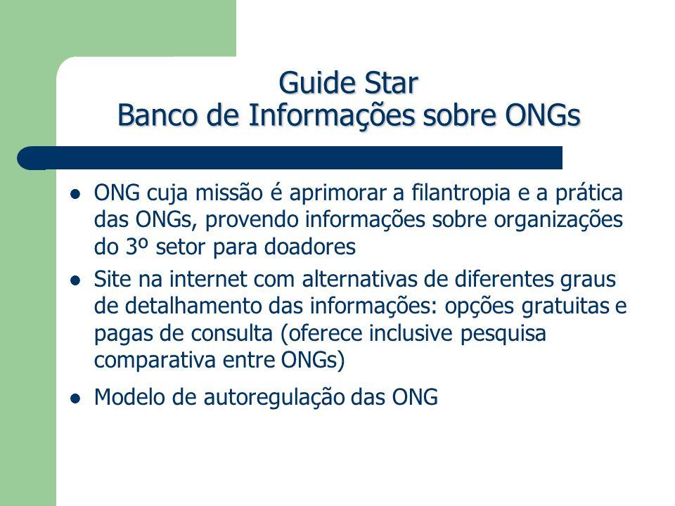Guide Star Banco de Informações sobre ONGs ONG cuja missão é aprimorar a filantropia e a prática das ONGs, provendo informações sobre organizações do