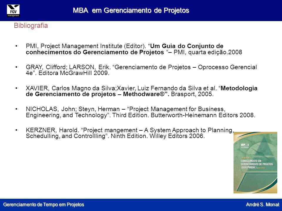 Gerenciamento de Tempo em Projetos André S. Monat MBA em Gerenciamento de Projetos PMI, Project Management Institute (Editor). Um Guia do Conjunto de