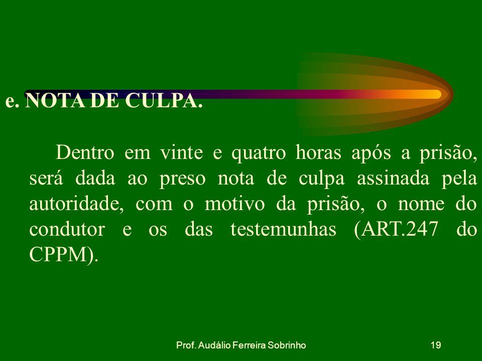 Prof. Audálio Ferreira Sobrinho18 Devolução do auto ART.252 - O auto poderá ser mandado ou devolvido à autoridade militar, pelo juiz ou a requerimento
