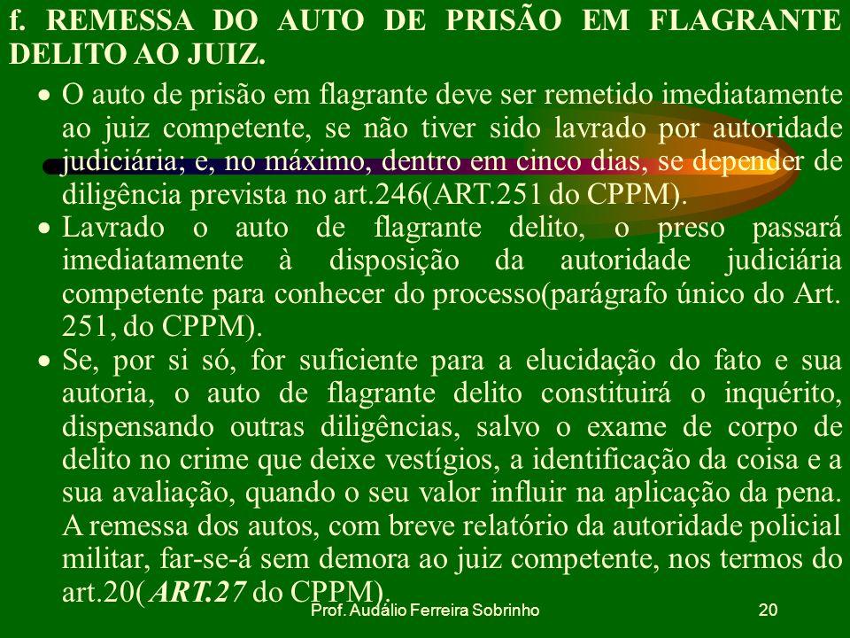 Prof. Audálio Ferreira Sobrinho19 e. NOTA DE CULPA. Dentro em vinte e quatro horas após a prisão, será dada ao preso nota de culpa assinada pela autor