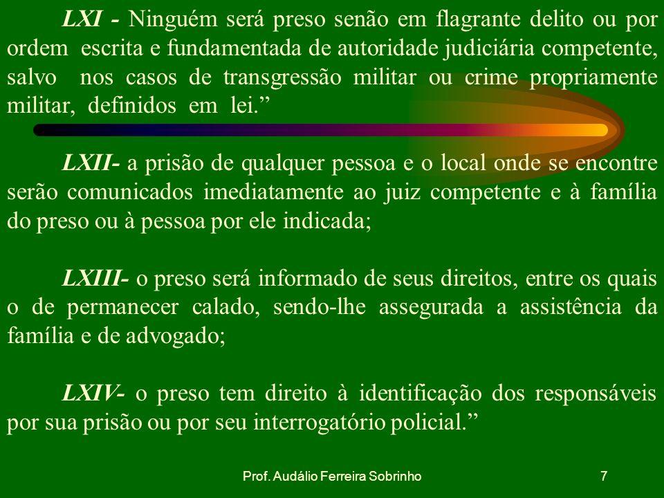 Prof. Audálio Ferreira Sobrinho6 b. APLICABILIDADE Qualquer pessoa poderá e os militares deverão prender quem for insubmisso ou desertor, ou seja enco