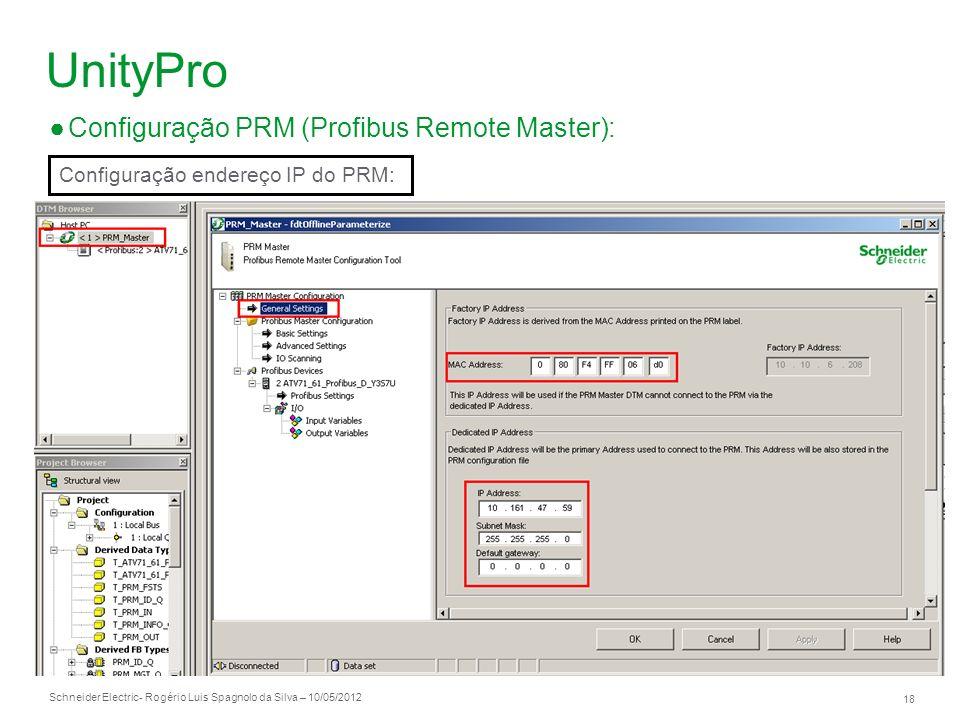 Schneider Electric 18 - Rogério Luis Spagnolo da Silva – 10/05/2012 UnityPro Configuração PRM (Profibus Remote Master): Configuração endereço IP do PR