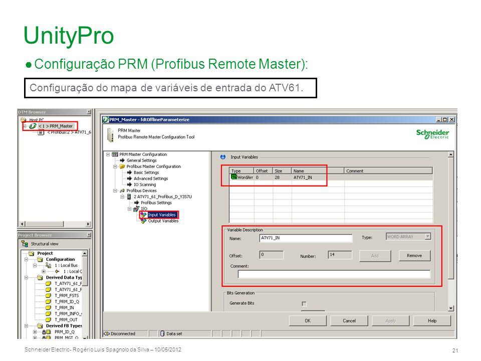 Schneider Electric 21 - Rogério Luis Spagnolo da Silva – 10/05/2012 UnityPro Configuração PRM (Profibus Remote Master): Configuração do mapa de variáv