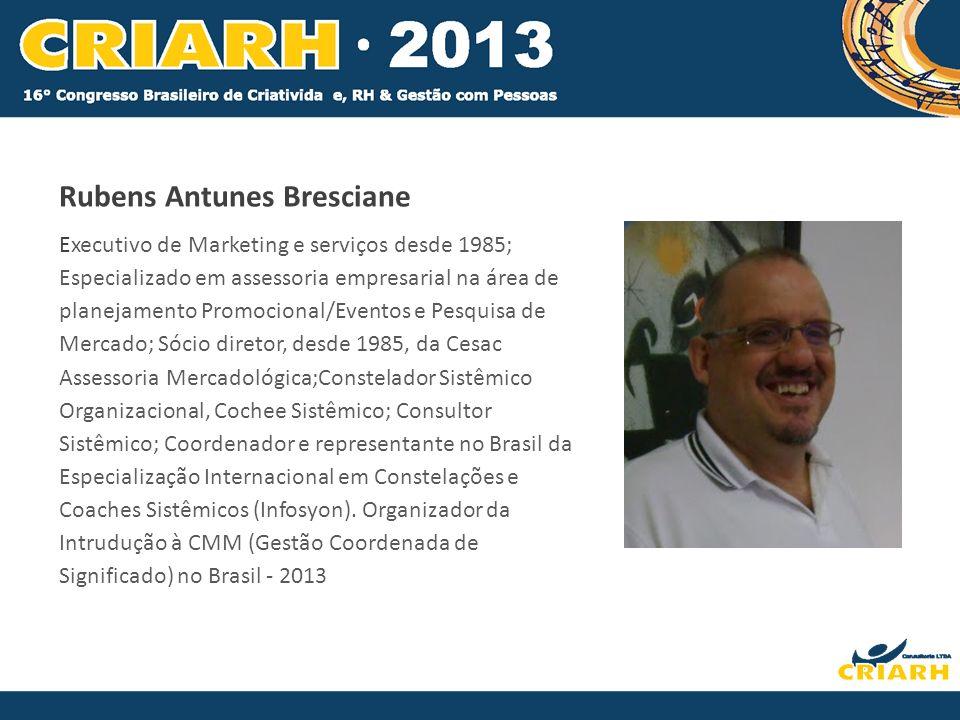 Rubens Antunes Bresciane Executivo de Marketing e serviços desde 1985; Especializado em assessoria empresarial na área de planejamento Promocional/Eve