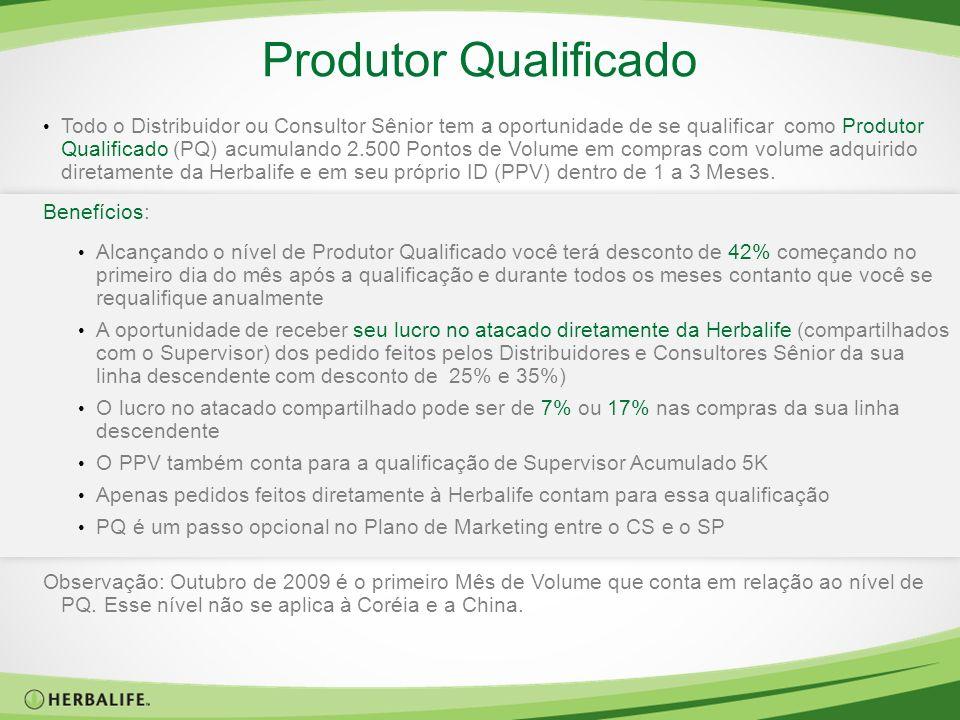 Produtor Qualificado Todo o Distribuidor ou Consultor Sênior tem a oportunidade de se qualificar como Produtor Qualificado (PQ) acumulando 2.500 Ponto