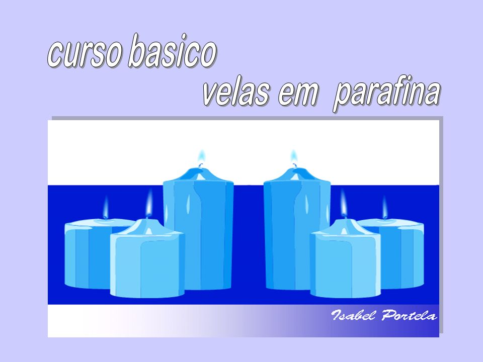 MATERIAIS NECESSÁRIOS Estearina Dá rigidez à vela e serve de desmoldante