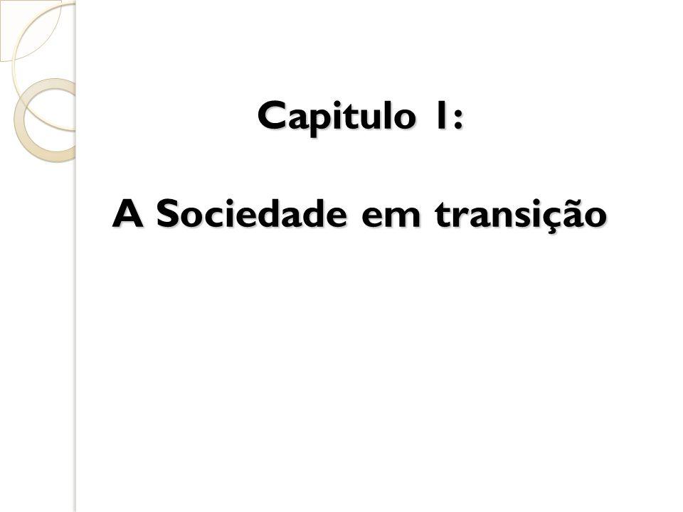 Capitulo 1: A Sociedade em transição