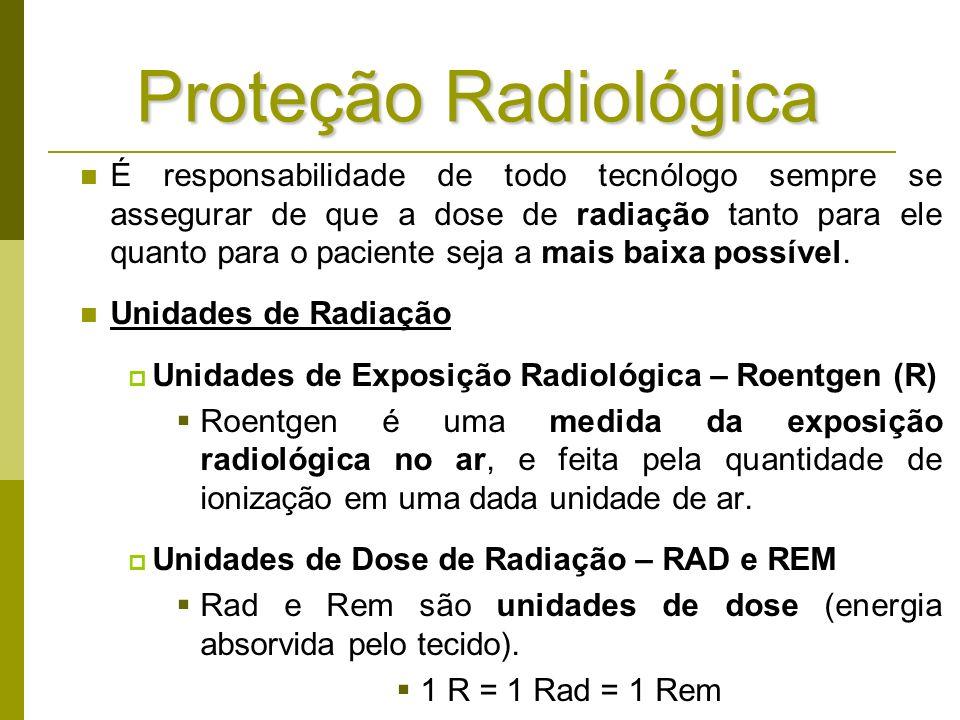 É responsabilidade de todo tecnólogo sempre se assegurar de que a dose de radiação tanto para ele quanto para o paciente seja a mais baixa possível. U