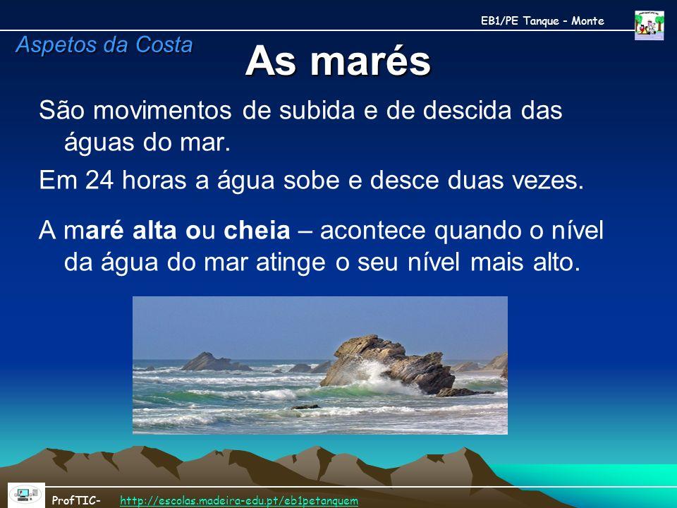 As marés São movimentos de subida e de descida das águas do mar. Em 24 horas a água sobe e desce duas vezes. A maré alta ou cheia – acontece quando o