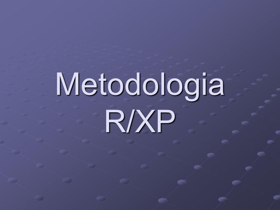R/XP A metodologia R/XP une o que tem de mais importante das duas principais metodologias de desenvolvimento de sistemas.
