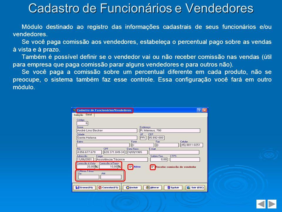 Operadores do Sistema Módulo destinado ao registro das pessoas que irão operar o sistema.