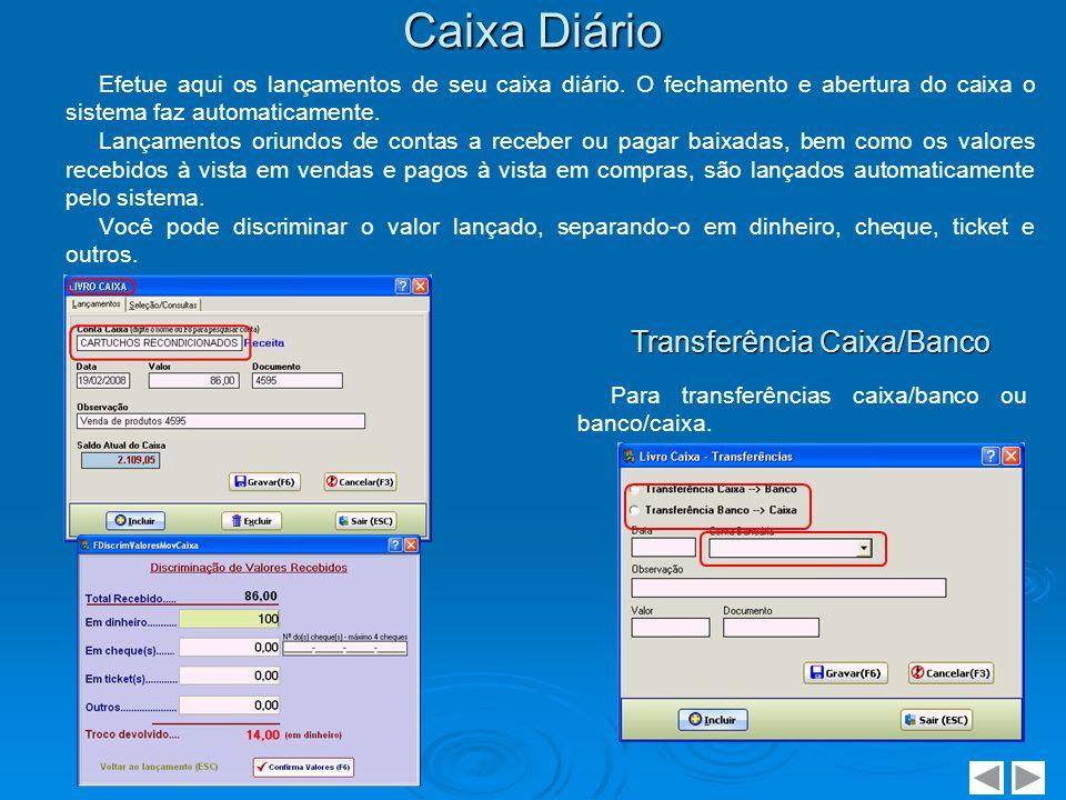 Lançamentos de Contas a Receber Módulo destinado ao registro das contas a receber da empresa.