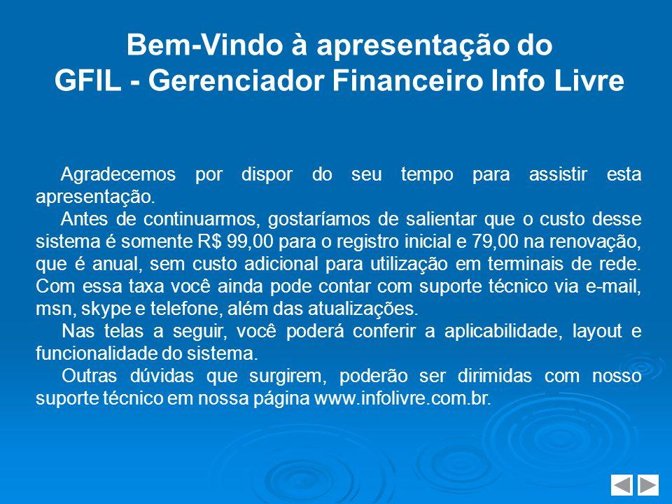 Para instalar o sistema, basta baixar o arquivo na seção Downloads em nosso site www.infolivre.com.br e executá-lo.