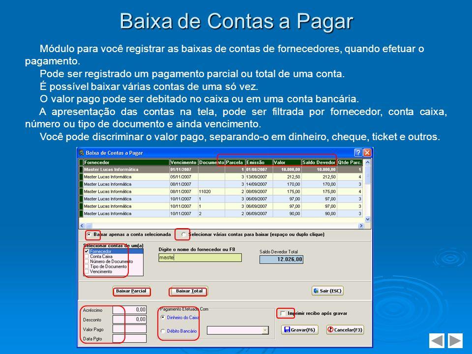 Contas Pagas Apresenta as contas a pagas a fornecedores.